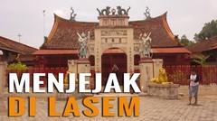 Lasem, Corong Candu Jawa Tengah yang Hits di Kalangan Traveler!