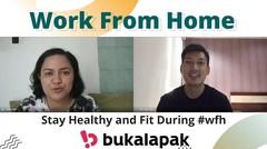 #WFH Ala Pegawai Startup Bukalapak - Tips Tetap Sehat dan Bugar Selama WFH (Aldo Yosa Putra)