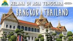 Kelana di Asia Tenggara - Bangkok, Thailand (Episode 5)