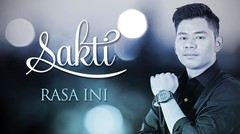 Sakti - Rasa Ini (Official Music Video)