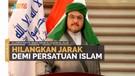 Hilangkan Jarak Demi Persatuan Islam