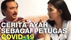 Interview Ayah, Petugas Medis Covid-19 #Dirumahaja - Obatnya udah ada