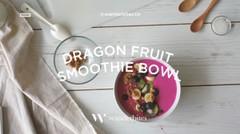 Resep Ramadhan : Dragon Fruit Smoothie Bowl