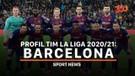 Profil Tim La Liga 2020/21: Barcelona