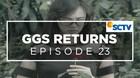 GGS Returns - Episode 23
