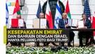 Kesepakatan Emirat dan Bahrain dengan Israel Hanya Peluang Foto bagi Trump