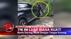 LUAR BIASA KUAT! TNI ini Bantu Dorong Mobil Yang Terjebak di Lumpur Dengan Tangan Kosong