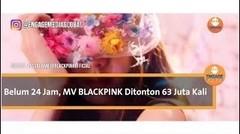 MV BLACKPINK, baru dirilis langsung ditonton 63 Juta Kali