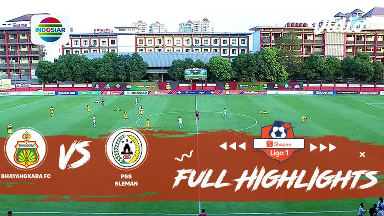 Streaming Bhayangkara FC (0) vs (2) PS Sleman - Full ...