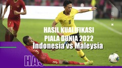 Hasil Kualifikasi Piala Dunia 2022 Indonesia VS Malaysia