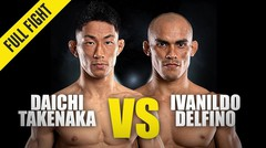 Daichi Takenaka vs. Ivanildo Delfino - ONE Championship Full Fight