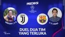 Prediksi Liga Champions: Juventus dan Barcelona Masih Belum Temukan Permainan Terbaik