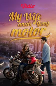 My Wife Anak Geng Motor