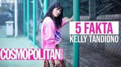 5 Fakta tentang Kelly Tandiono - COSMOPOLITAN INDONESIA