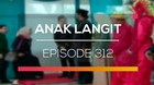 Anak Langit - Episode 312