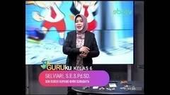 GURUku SBOTV KELAS 6 Tema - ILMU PENGETAHUAN ALAM - 16 November 2020