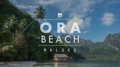 Pantai Ora yang eksotik di Pulau Seram