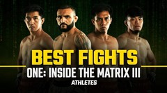 ONE: INSIDE THE MATRIX III Athletes   Best Fights