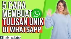 5 Cara Membuat Tulisan Unik (di Whatsapp)