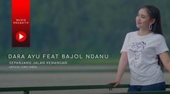 Dara Ayu Ft. Bajol Ndanu - Sepanjang Jalan Kenangan (Official Lyric Video)