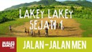 Jalan2Men Season 4 - Sumbawa - Lakey-Lakey Sejati - Part 1