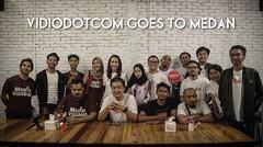 VIDIO.COM GOES TO MEDAN (#MedanVidio) | REDSCENE