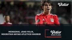 Mengenal Joao Felix, Rekrutan Anyar Atletico Madrid