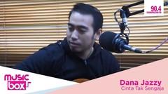 Dana Jazzy on Music Box - Cinta Tak Sengaja