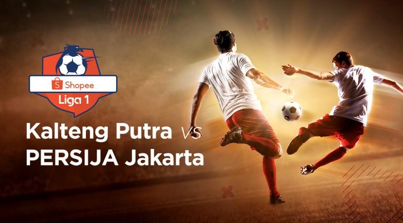 Streaming Liga 1 Kalteng Putra vs Persija jakarta - Vidio.com