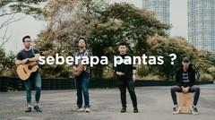 Sheila On 7 - Seberapa Pantas (eclat cover)