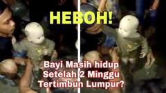 Heboh Video Bayi masih Hidup setelah 2 minggu tertimbun lumpur? ini Fakta sebenarnya