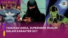 Tak Banyak yang Tahu, Daftar Superhero Muslim dalam Karakter DC