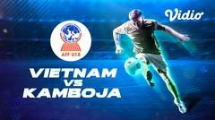 Full Match - Vietnam VS Kamboja   Piala AFF U-18 2019