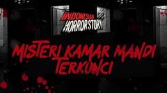 MISTERI KAMAR MANDI TERKUNCI - INDONESIAN HORROR STORY #19