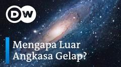 Now You Know Ep 20 - Mengapa luar angkasa gelap?