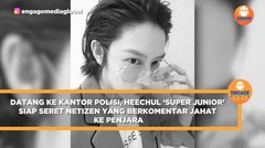 Datang ke Kantor Polisi, Heechul Super Junior Siap Seret Netizen yang Berkomentar Jahat ke Penjara