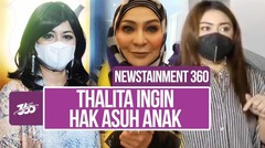 Newstainment 360! Thalita Latief Ngebet Cerai dengan Suami, Sarah Vi Rambah Bisnis Busana Muslim