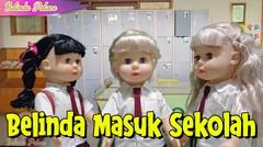 Belinda Masuk Sekolah | Boneka Belinda | Belinda Palace