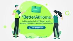 OPPO #BetterAtHome | Beli OPPO dari Rumah