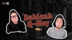 Dablenk Q-Noy Ngevlog Review Bedeng