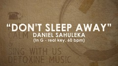 Dont Sleep Away (Daniel Sahuleka) piano track - Original Key