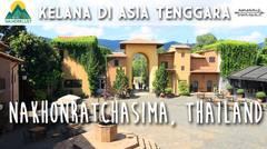 Kelana di Asia Tenggara - Nakhonratchasima, Thailand (Episode 4)