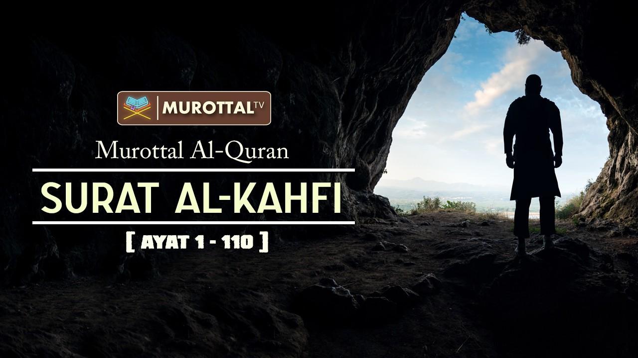 Bacaan Al Quran Menyentuh Hati Surat Al Kahfi Ibrohim Elhaq