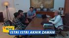 Istri Istri Akhir Zaman - Episode 03