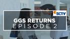 GGS Returns - Episode 02