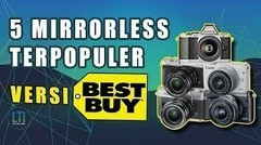 Kamera Mirrorless Terpopuler 2018 Versi Bestbuy