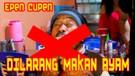 EPEN CUPEN - DILARANG MAKAN AYAM