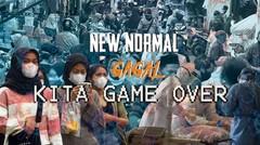 NEW NORMAL BELUM SIAP, BISA BISA KITA GAME OVER