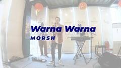 LIVE MUSIC Morsh - Warna Warna