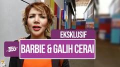 Eksklusif! Barbie Kumalasari: Berpisah dengan Galih